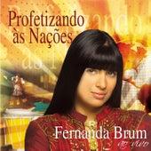 Profetizando às Nações Ao Vivo by Fernanda Brum
