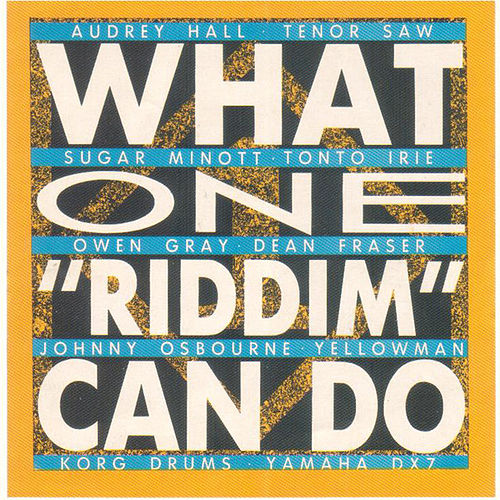 What One 'Riddim' Can Do by Various Artists