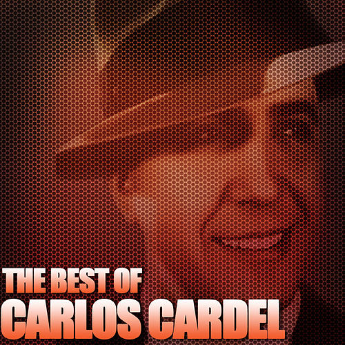 The Best Of Carlos Gardel by Carlos Gardel