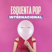 Esquenta Pop Internacional de Various Artists