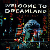Welcome To Dreamland  Another Japan by Various Artists