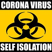 Coronavirus - Self Isolation Playlist von Various Artists