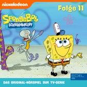 Folge 11 (Das Original-Hörspiel zur TV-Serie) von SpongeBob Schwammkopf