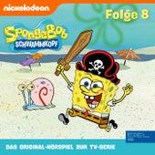 Folge 8 (Das Original-Hörspiel zur TV-Serie) von SpongeBob Schwammkopf