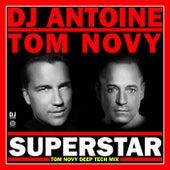 Superstar (Tom Novy Deep Tech Mix) de DJ Antoine
