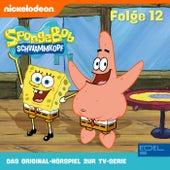 Folge 12 (Das Original-Hörspiel zur TV-Serie) von SpongeBob Schwammkopf