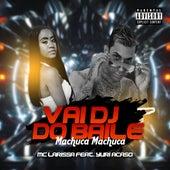 Vai Dj do Baile, Machuca Machuca by Mc Larissa