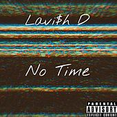 No Time by Lavi$h D
