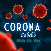 Corona Cabello (Ooh Na Na) by Rucka Rucka Ali