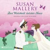 Der Weisheit letzter Kuss (Fool's Gold 17) [Ungekürzt] von Susan Mallery