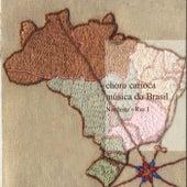 Choro Carioca Música do Brasil: Nordeste - Rio 1 by Vários Artistas