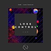 Lose Control by Can