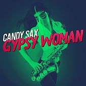 Gypsy Woman (She's Homeless) von Candy Sax