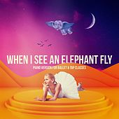 When I See an Elephant Fly (Piano Version for Ballet & Tap Classes) von Peter James