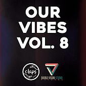 Our Vibes, Vol. 8 by Various Artists