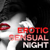Erotic Sensual Night (Chillout Erotic Selection Music Dream) by Various Artists