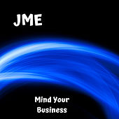 Mind Your Business von JME