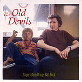 Superstition Brings Bad Luck by The Old Devils