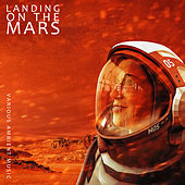 Landing on the Mars – Various Ambient Music by Various Artists