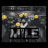 Mile Make It Look Easy by Shake Down Pesos