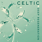 Celtic Deep Regeneration - Collection of 15 Nature Sounds for Totally Relaxation, Calm, Anti Stress, Inner Harmony and Balance de Celtic Spirit