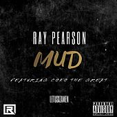 MUD by Ray Pearson