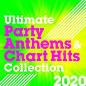 Ultimate Party Anthems and Chart Hits Collection 2020 de Various Artists