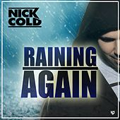 Raining Again (Radio Version) by Nick Cold