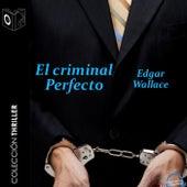 El Criminal Perfecto - Dramatizado von Edgar Wallace
