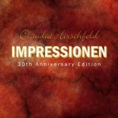 Impressionen (30Th Anniversary Edition) by Claudia Hirschfeld