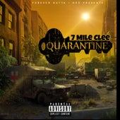 Quarantine by 7 MILE CLEE