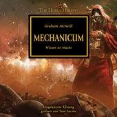 Mechanicum - Wissen ist Macht - The Horus Heresy 9 (Ungekürzt) von Graham McNeill