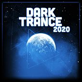 Dark Trance 2020 by Various Artists