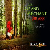 Le grand méchant brass by Divert'in Brass