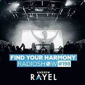 Find Your Harmony Radioshow #198 by Andrew Rayel