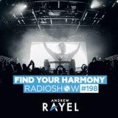 Find Your Harmony Radioshow #198 van Andrew Rayel