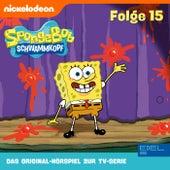 Folge 15 (Das Original-Hörspiel zur TV-Serie) von SpongeBob Schwammkopf