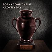 A Lovely Day (Combichrist Remix) by Porn
