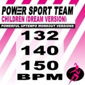 Children (Dream Version) [Powerful Uptempo Cardio, Fitness, Crossfit & Aerobics Workout Versions] de Power Sport Team