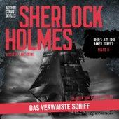 Sherlock Holmes: Das verwaiste Schiff (Neues aus der Baker Street 8) von Sherlock Holmes