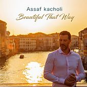 Beautiful That Way de Assaf Kacholi