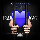 Trap Love de JC Hipster