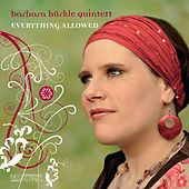 Everything Allowed (Bonustrackedition) von Barbara Bürkle Quintett