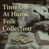 Time Off At Home Folk Collection von Various Artists
