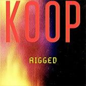Rigged by Koop