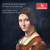 Amore la sol mi fa remirare: The Music of Leonardo's Age by Nadia Caristi