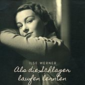 Als die Schlager laufen lernten de Ilse Werner