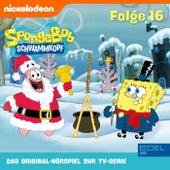 Folge 16 (Das Original-Hörspiel zur TV-Serie) von SpongeBob Schwammkopf