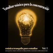 Estudiar música para la concentración: música tranquila para estudiar, música para leer y relajarse, música para un enfoque profundo y concentración y estudiar música de fondo, Vol. 2 de Musica para Concentrarse