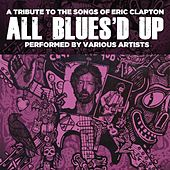 All Blues'd Up: Songs of Eric Clapton de Various Artists